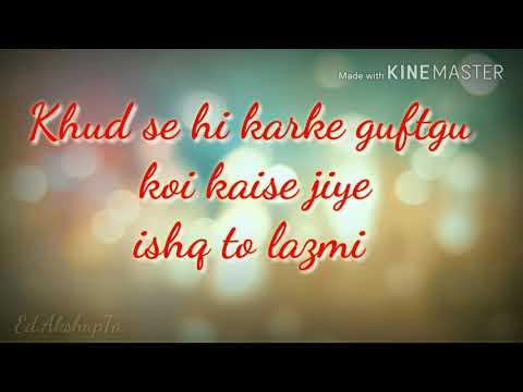 Jeene Bhi De Duniya Hume Lyrics Videos Song . (Whatsapp Status Video)