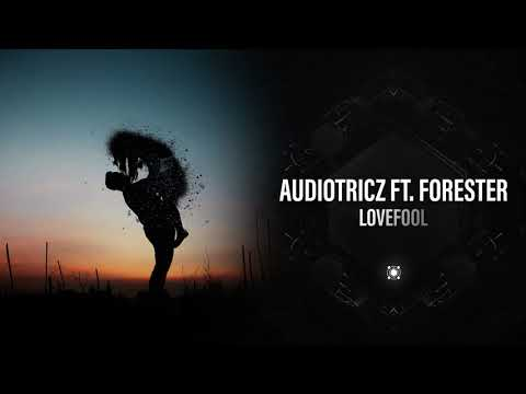 Audiotricz ft. Forester - Lovefool