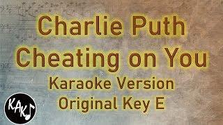 Charlie Puth - Cheating on You Karaoke Instrumental Lyrics Cover Original Key E