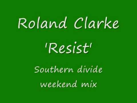 Roland Clarke 'Resist'.wmv