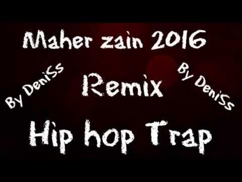 Maher zain Assalamu Alaika Remix Hip Hop Trap 2016 By DeniSs