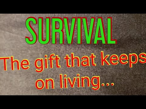 Survival,  the gift that keeps on living