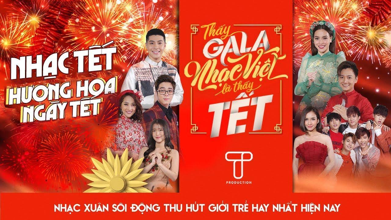 TẾT NGUYÊN ĐÁN 2020 - Những Ngày Xuân Rực Rỡ - NHẠC TRẺ khai xuân đón Tết |Gala Nhạc Việt (Official)