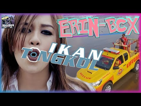 Erin BCX - Ikan Tongkol - Official Music Video