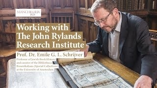 Working with The John Rylands Research Institute: Prof. Dr. Emile G. L. Schrijver
