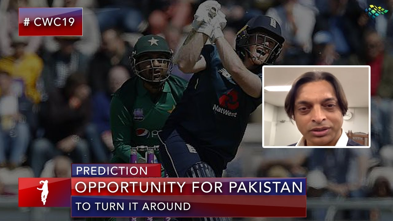Opportunity for Pakistan to Turn it Around | World Cup 2019 | Shoaib Akhtar