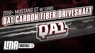 2018 Mustang GT w/ 10R80 QA1 Carbon Fiber Driveshaft - Install & Review