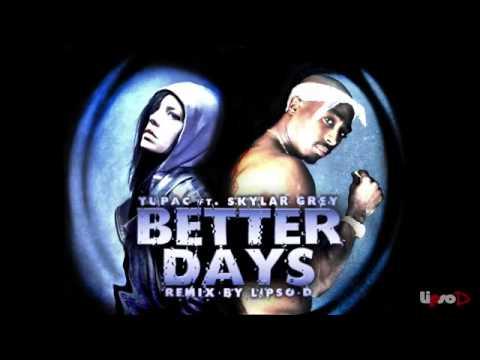 Tupac feat Skylar Grey   Better Days  Remix   HD