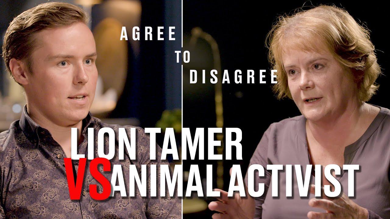 Agree To Disagree   Episode Two   Lion Tamer Vs Animal Activist