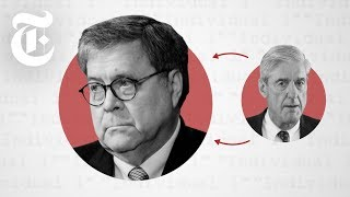William Barr: The Attorney General Who Has the Mueller Report | NYT News