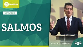 A Dureza da vida e os Benefícios de Deus   Rev. Amauri Oliveira - Salmos 116