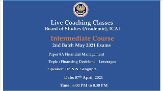 Intermediate Paper-8A: FM - Topic: Financing Decisions - Leverages,Evening Session Date:07-04-2021