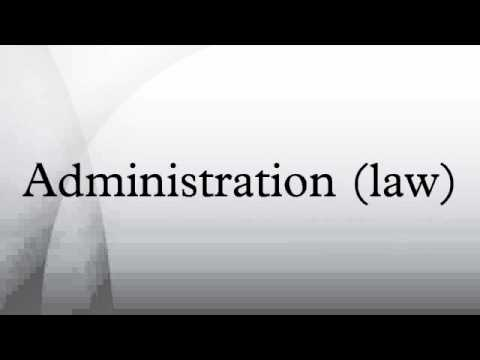 Administration (law)