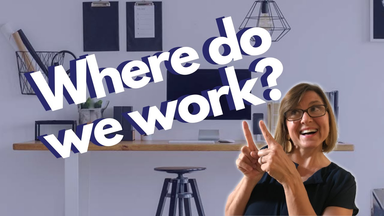 WHERE DO WE WORK?!