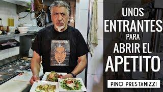Unos ENTRANTES para abrir el APETITO | Pino Prestanizzi