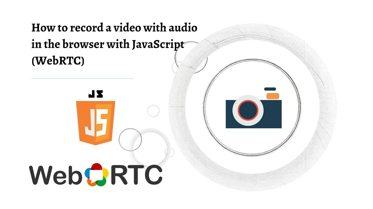 How to record a video with audio in the browser with