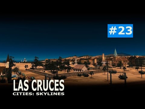 Cities: Skylines - Las Cruces (part 23) - Churches and the g