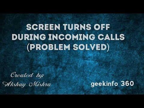 Screen Turns Off during Incoming Calls in moto G4 Plus(Problem Solved)