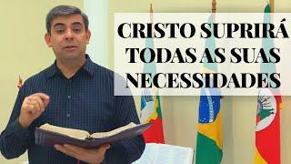 Cristo suprirá todas as suas necessidades - 1Rs 16-18