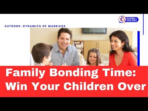 Family Bonding Time; Win Your Children Over