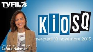 Kiosq – Emission du mercredi 18 novembre 2015