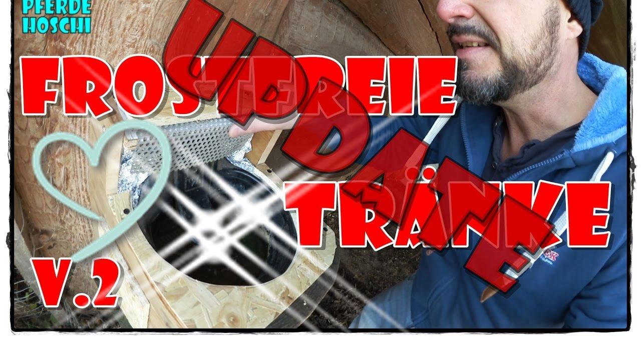 Frostfreie Selbsttränke V2 - UPDATE | Pferde Hoschi - YouTube