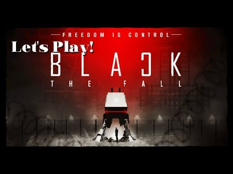"""Let's Play! Black The Fall: Ep. 1 - """"Hey look it's our boyfriend!"""" 