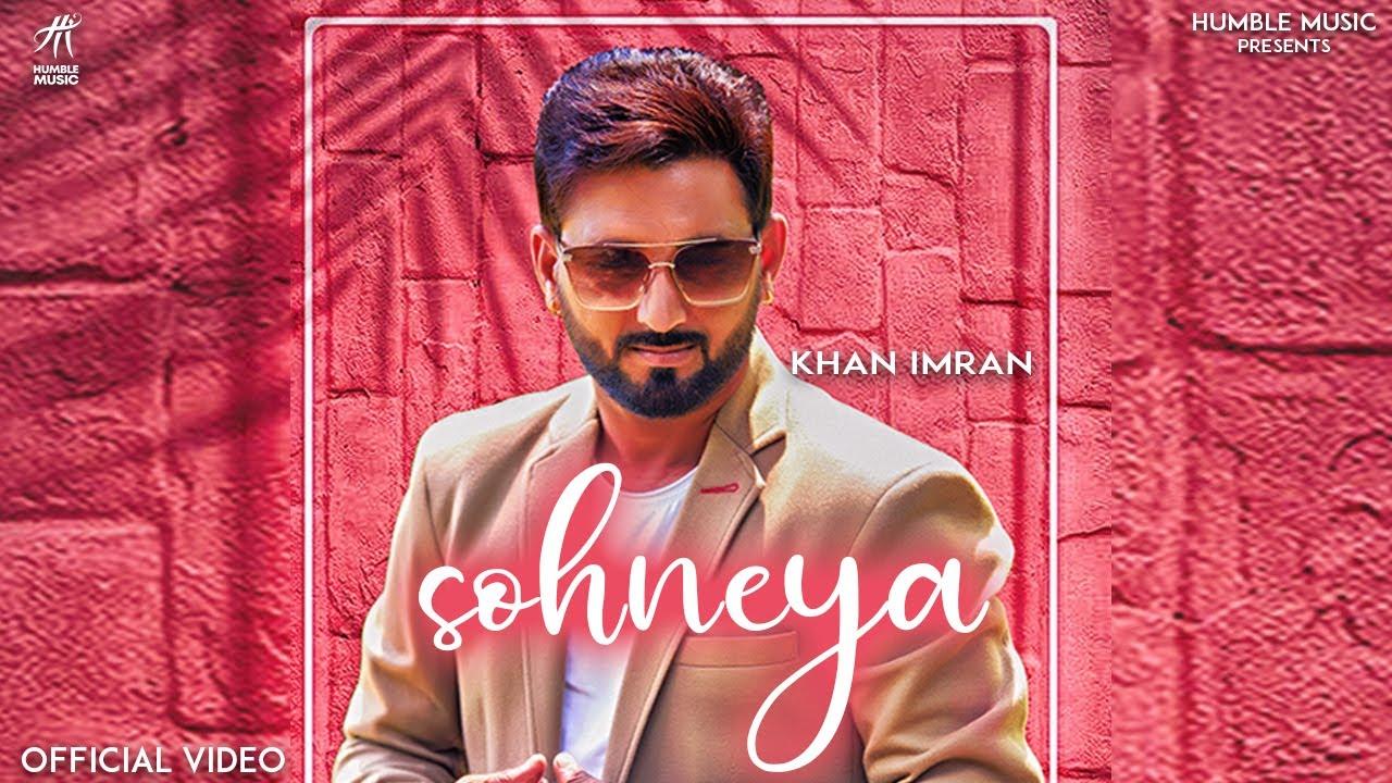 Sohneya ( Full Video ) | Khan Imran | Latest Punjabi Song 2020 | Humble Music 2020 |