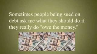 What If You Really Owe the Money When You're Sued or Harassed for Debt by Debt Collectors?