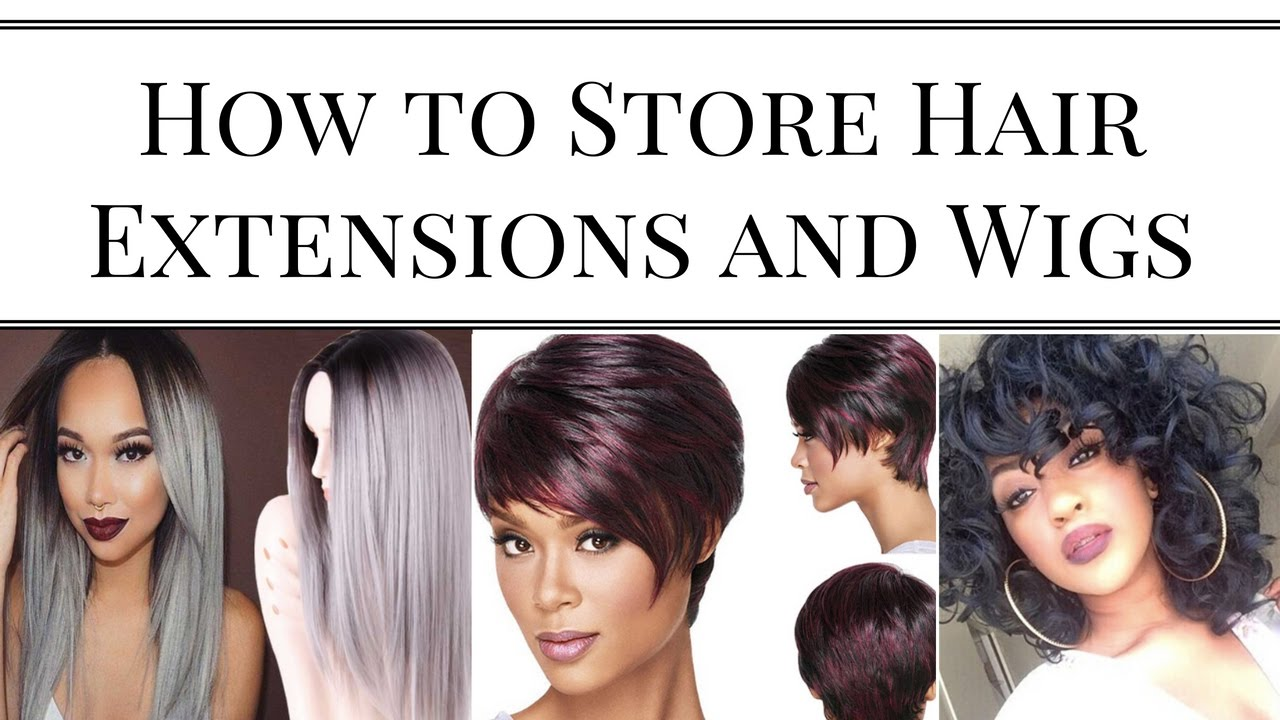 How To Store Hair Extensions And Wigs Youtube
