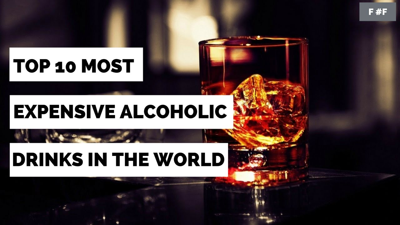 Top 10 Most Expensive Alcoholic Drinks in The World - YouTube