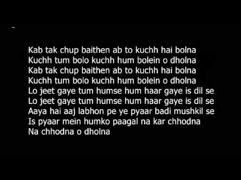 O Dholna Lyrics ( Editing By iKeL )