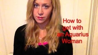 How To Get With An Aquarius Woman