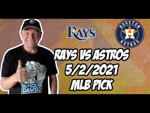 Tampa Bay Rays vs Houston Astros 5/2/21 MLB Pick and Prediction MLB Tips Betting Pick