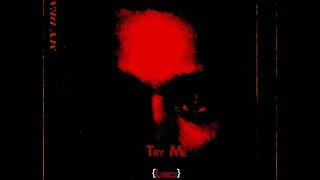 The Weeknd - Try Me (Lyrics)