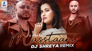 Masstaani (Remix) | DJ Shreya | B Praak | Jaani | Teri Masstaani Nahi Banna Punjabi Songs