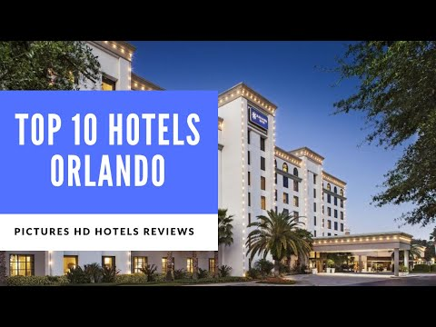 Top 10 Hotels In Orlando Florida United States Of America Youtube