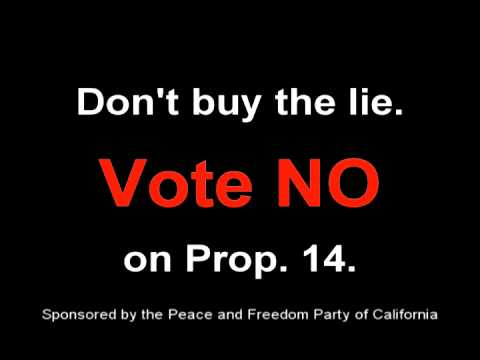Peace and Freedom Party Opposes Prop. 14