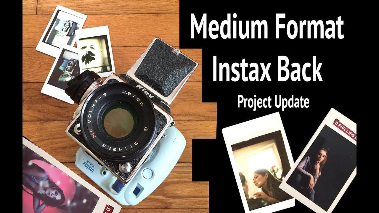 DIY Instax Film Back for Medium Format Camera Project Update - for  Hasselblad or Kiev