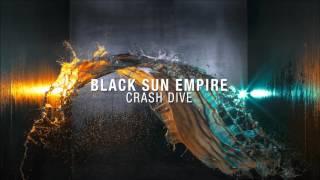 Black Sun Empire Crash Dive