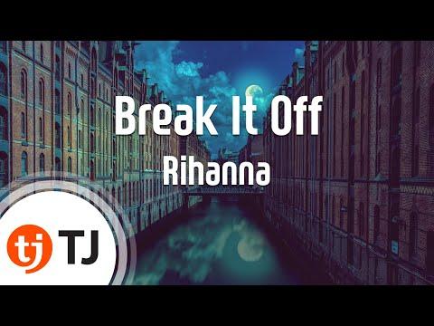 [TJ노래방] Break It Off - Rihanna(featuring Sean Paul) ( - ) / TJ Karaoke