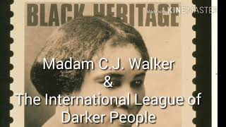 Madam C.J. Walker & The International League of Darker Peoples