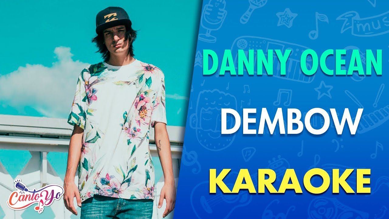 Danny Ocean - Dembow (Official Video) Karaoke | Canto yo