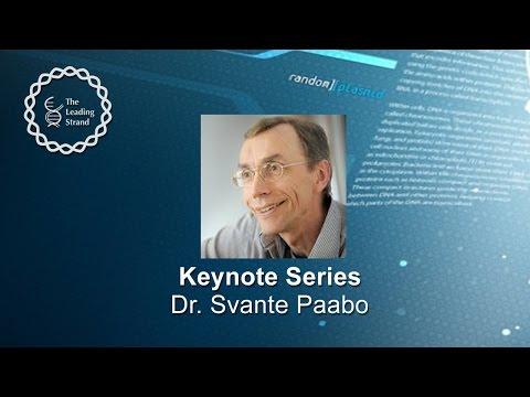 CSHL Keynote, Dr Svante Paabo, Max-Planck-Institute