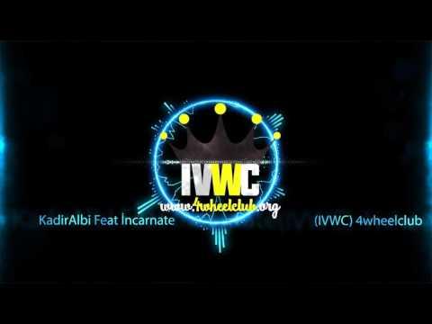 KadirAlbi Feat İncarnate (IVWC) 4wheelclub