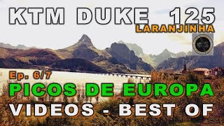 6/7: Picos de Europa Trip Video BEST OF, Best Scenes with Photos,Spain - KTM Duke 125 Laranjinha ABS