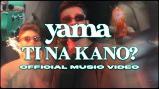 Yama - Ti na kano?