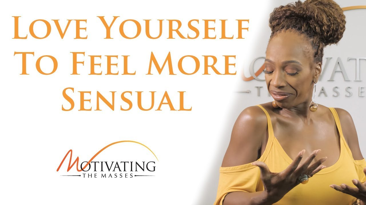 Why You Must Love Yourself To Feel More Sensual - Lisa Nichols
