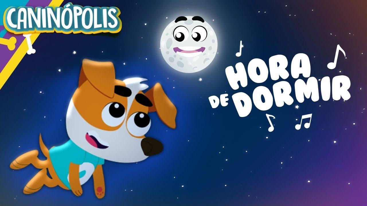HORA DE DORMIR - CANINÓPOLIS | Músicas Infantis