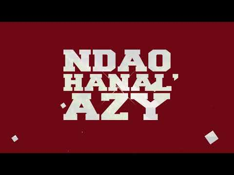 NDAO HANAL'AZY 2018  DJ GOUTY - MALM  ✘LION HILL ✘JAOVAVY ✘MRSAYDA ✘NATE TEX ✘ TSOTA  ✘ BOLO PIX ✘